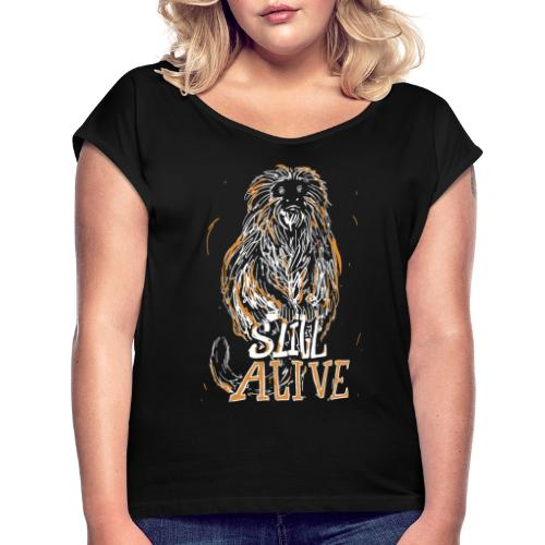 Still alive - Women's T-Shirt with rolled up sleeves