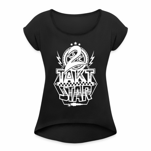 2-Takt-Star / Zweitakt-Star - Women's T-Shirt with rolled up sleeves