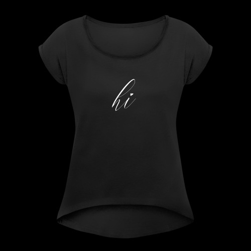 Hi Spread Shirt - Frauen T-Shirt mit gerollten Ärmeln