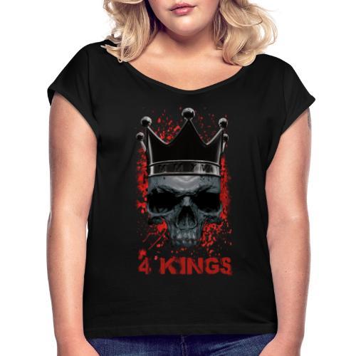 4 Kings Skull Design - Frauen T-Shirt mit gerollten Ärmeln
