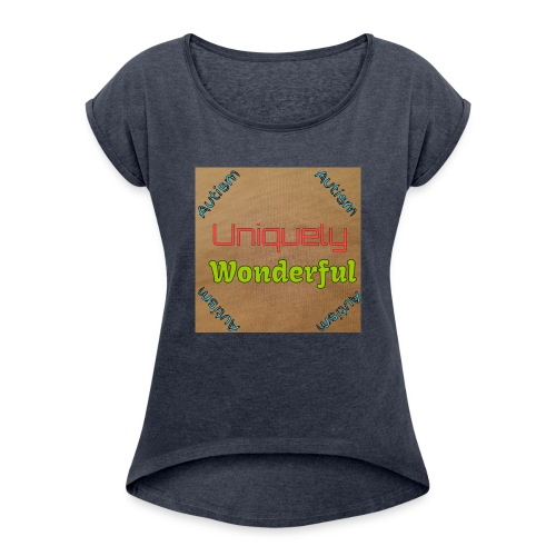 Autism statement - Women's T-Shirt with rolled up sleeves