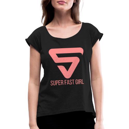 Super Fast Girl - T-shirt à manches retroussées Femme