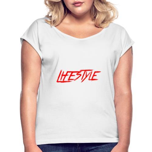Low is a Lifestyle - Frauen T-Shirt mit gerollten Ärmeln