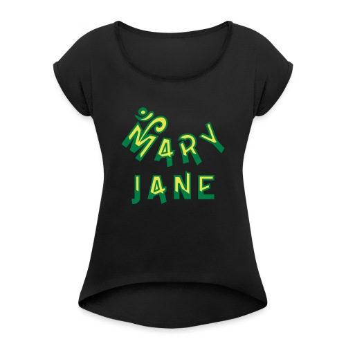 Mary Jane - Women's T-Shirt with rolled up sleeves