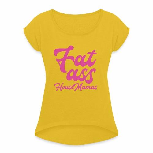fatasspink - Naisten T-paita, jossa rullatut hihat
