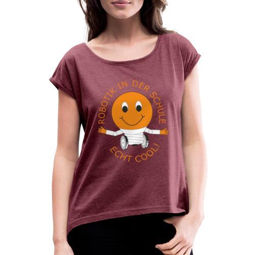SOMALES- Robotik in der Schule - ECHT COOL - Frauen T-Shirt mit gerollten Ärmeln