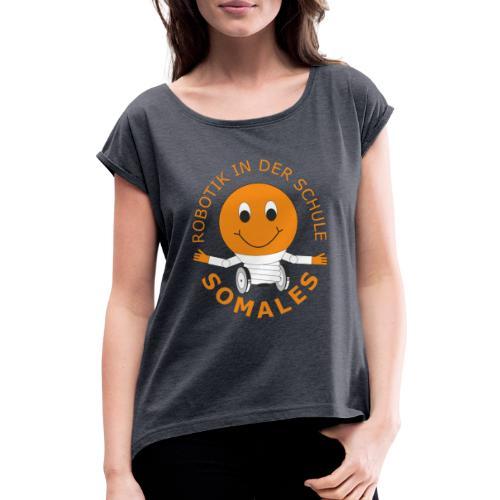 SOMALES - Robotik in der Schule - Frauen T-Shirt mit gerollten Ärmeln
