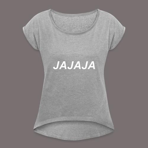 Ja - Frauen T-Shirt mit gerollten Ärmeln