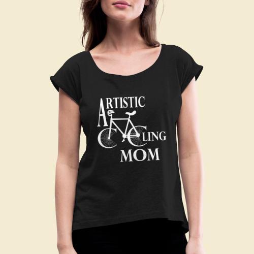 Kunstrad | Artistic Cycling Mom white - Frauen T-Shirt mit gerollten Ärmeln