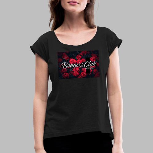 Bangers Club Roses - Frauen T-Shirt mit gerollten Ärmeln
