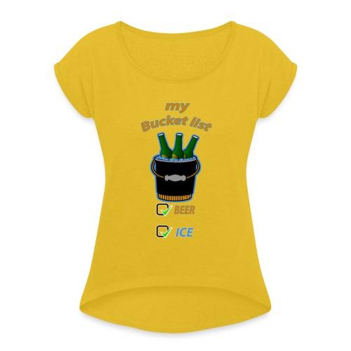 My bucket list - T-shirt à manches retroussées Femme