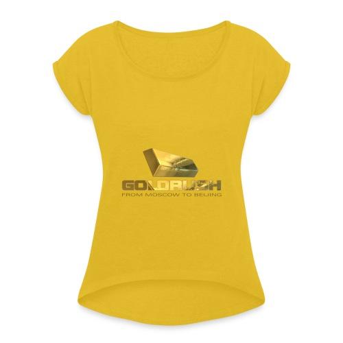 GOLDBARREN - GOLDRUSH - From moscow to beijing - Frauen T-Shirt mit gerollten Ärmeln
