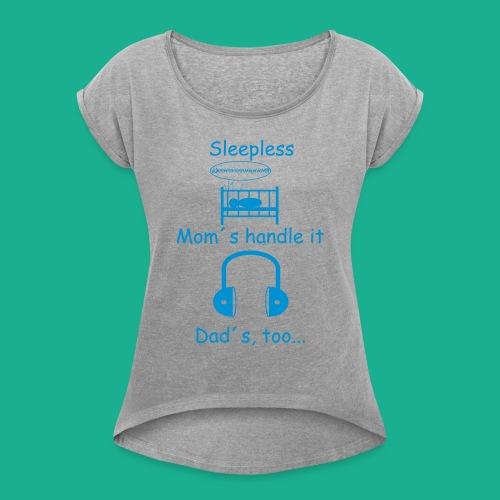 Sleepless - Frauen T-Shirt mit gerollten Ärmeln