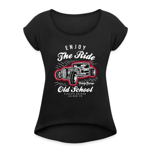 T-shirt Enjoy The Ride Hot Rod - T-shirt à manches retroussées Femme