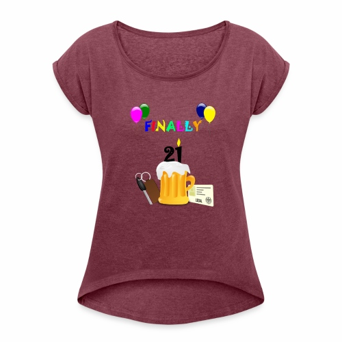 Finally 21 (2) - Women's T-Shirt with rolled up sleeves