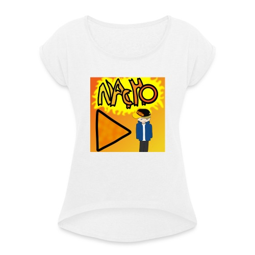 Nacho Title with Little guy - Women's T-Shirt with rolled up sleeves