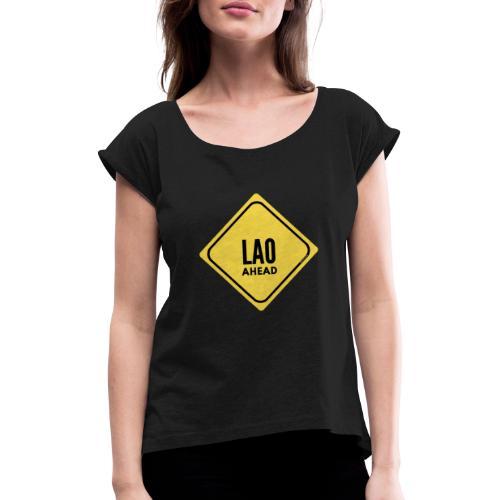 Attention, un(e) laotien(ne) devant !!! - T-shirt à manches retroussées Femme