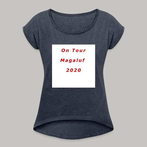 On Tour In Magaluf, 2020 - Printed T Shirt - Women's T-Shirt with rolled up sleeves