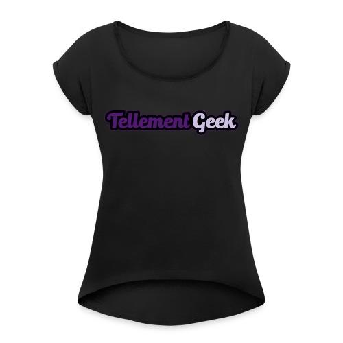 Tellement Geek Logo - T-shirt à manches retroussées Femme