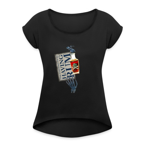 Rum needs - Women's T-Shirt with rolled up sleeves