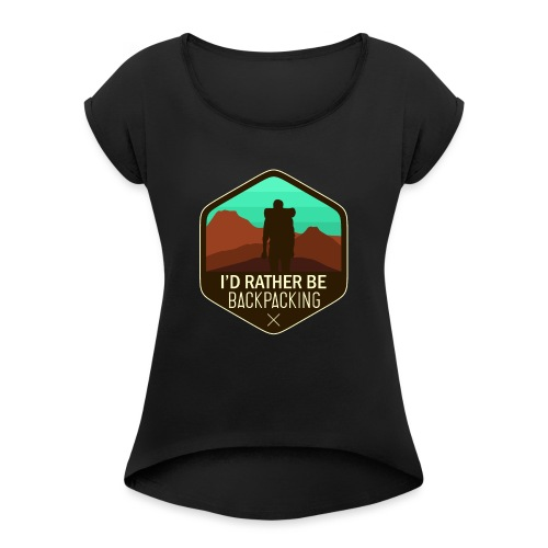 I'd Rather Be Backpacking - Frauen T-Shirt mit gerollten Ärmeln