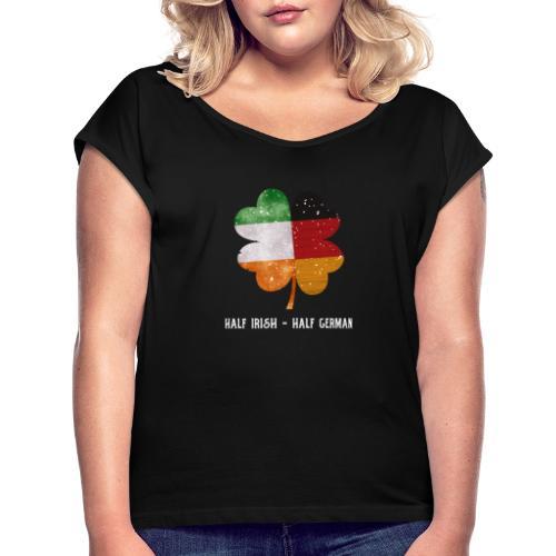 Half Irish Half German Kleeblatt - St Patricks Day - Frauen T-Shirt mit gerollten Ärmeln