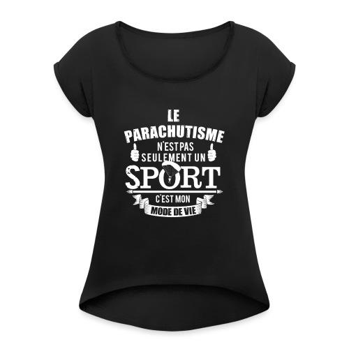 Parachutisme mon mode de vie - T-shirt à manches retroussées Femme