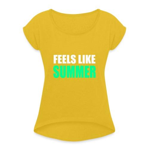 Feels like summer - Frauen T-Shirt mit gerollten Ärmeln