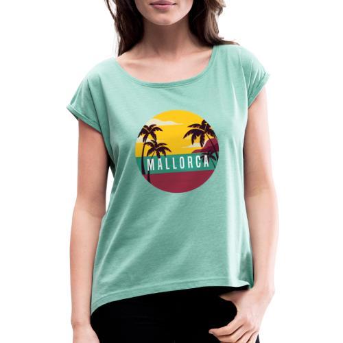 Mallorca - Frauen T-Shirt mit gerollten Ärmeln