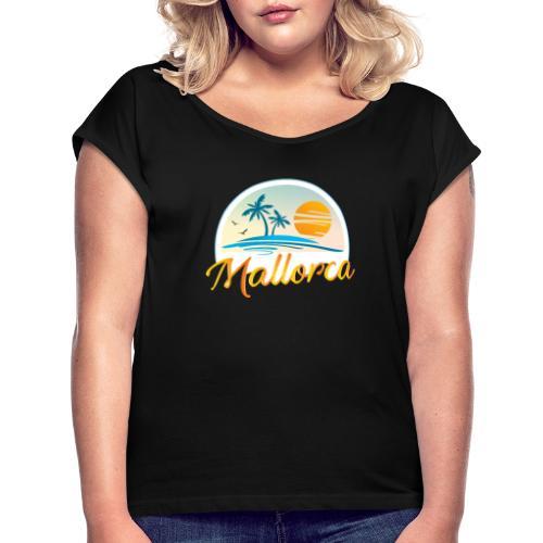 Mallorca - die goldene Insel der Lebensqualität - Frauen T-Shirt mit gerollten Ärmeln