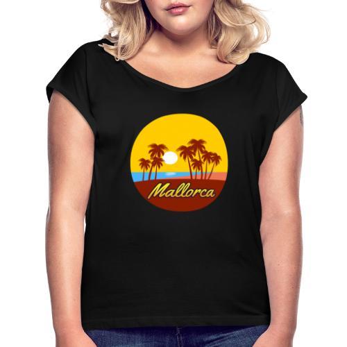 Mallorca - Als Geschenk oder Geschenkidee - Frauen T-Shirt mit gerollten Ärmeln