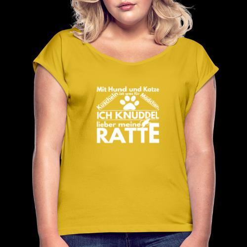 Mit Hund und Katze Kuscheln ist was for Madchen - Frauen T-Shirt mit gerollten Ärmeln