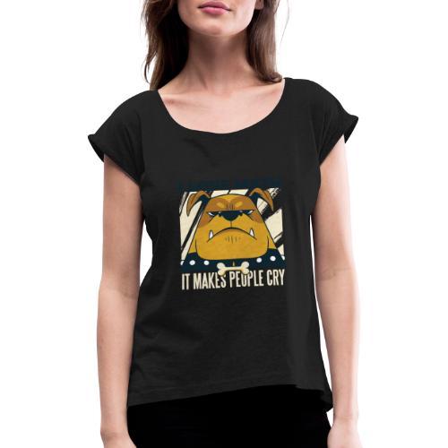 I love math it makes people cry Böser Hund - Frauen T-Shirt mit gerollten Ärmeln