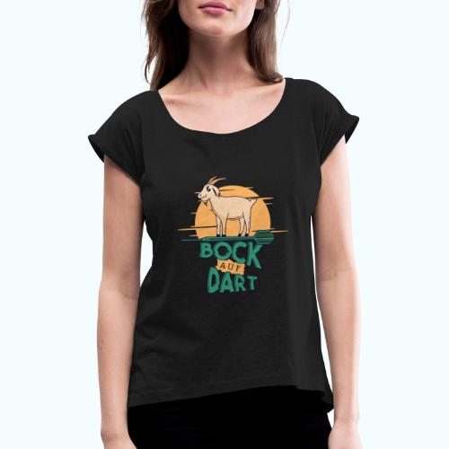 Dart Freuden - Women's T-Shirt with rolled up sleeves