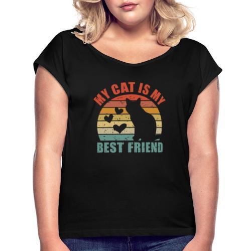 My cat is my best friend - Frauen T-Shirt mit gerollten Ärmeln