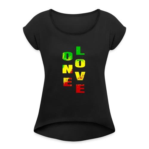 One Love Rasta Colors Peace Design - T-shirt à manches retroussées Femme