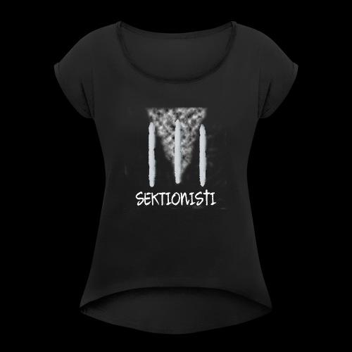 sektionisti 1 - Naisten T-paita, jossa rullatut hihat