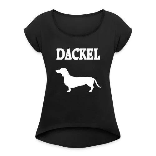 Dackel - Frauen T-Shirt mit gerollten Ärmeln