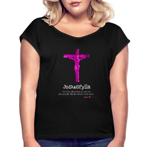 Jesusfylla - T-shirt med upprullade ärmar dam