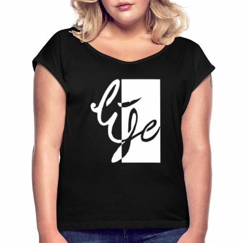 Life Logo 02 white - T-shirt à manches retroussées Femme