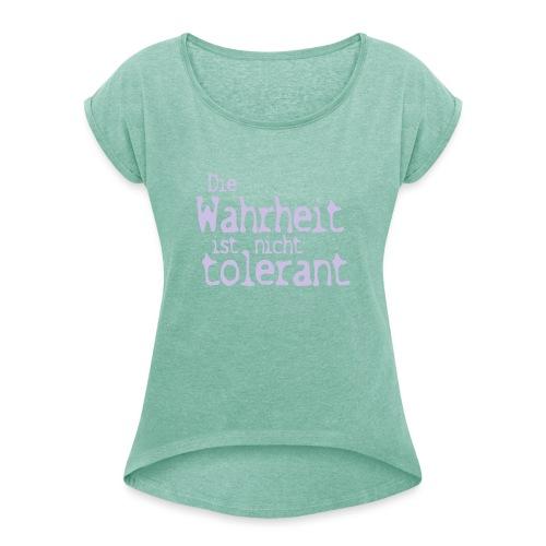 tolerant (JESUS-shirts) - Frauen T-Shirt mit gerollten Ärmeln