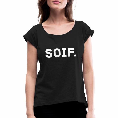 Soif - Vrouwen T-shirt met opgerolde mouwen