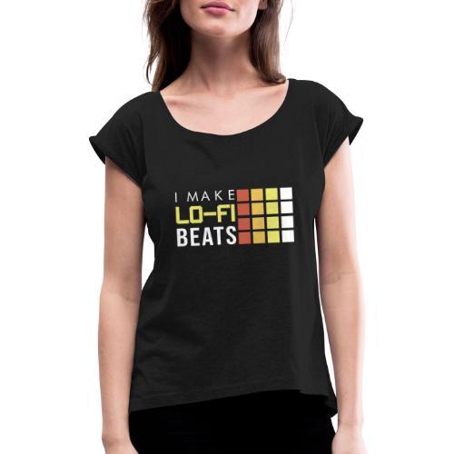 I MAKE LOFI BEATS 2 - Camiseta con manga enrollada mujer