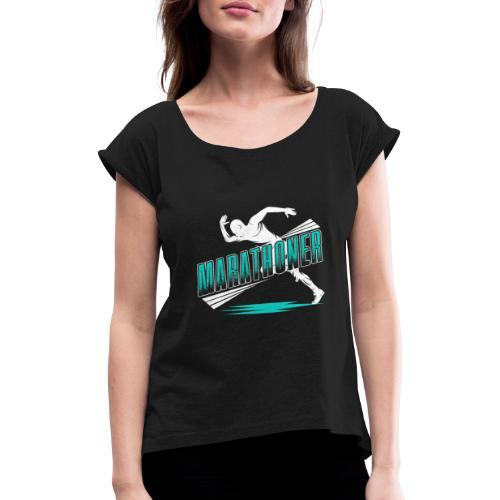 Marathoner - Frauen T-Shirt mit gerollten Ärmeln