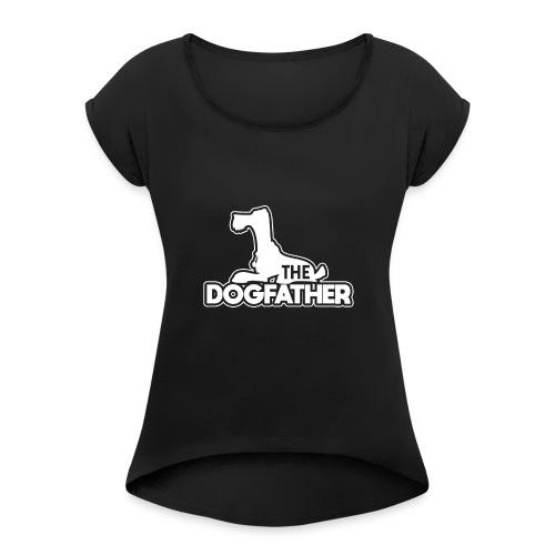 The DOGFATHER - Frauen T-Shirt mit gerollten Ärmeln