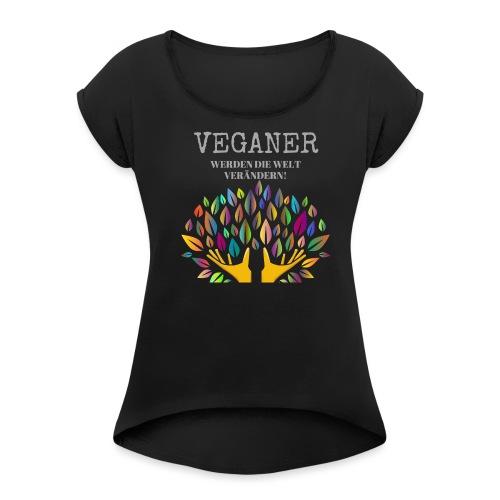Veganer - Frauen T-Shirt mit gerollten Ärmeln