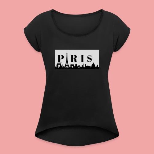 Paris - Frauen T-Shirt mit gerollten Ärmeln