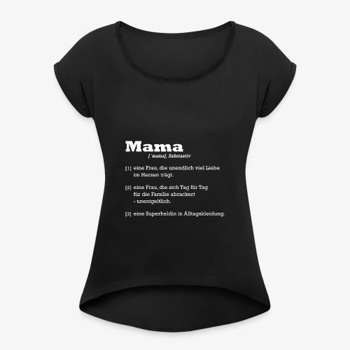 Mutter Mama Bedeutung Muttertagsgeschenk - Frauen T-Shirt mit gerollten Ärmeln