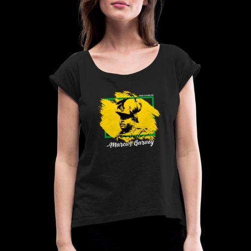 MARCUS GARVEY by Reggae-Clothing.com - Frauen T-Shirt mit gerollten Ärmeln