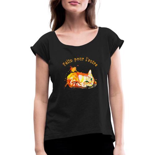 Chat roux,Félin pour l'autre - T-shirt à manches retroussées Femme